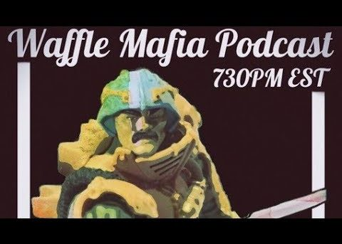 Waffle Mafia Podcast Episode 16 - Man-At-Arms