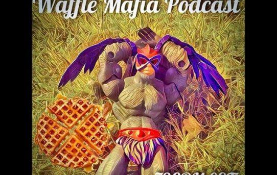 Waffle Mafia Podcast Episode 12 - Stratos