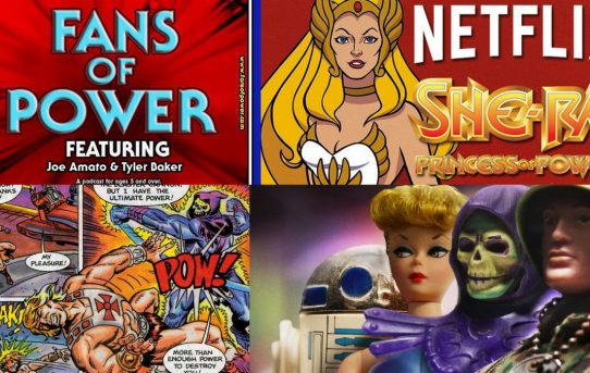 Fans of Power Episode 112 - Ultimate Battleground, The Toys That Made Us, New She-Ra Toon