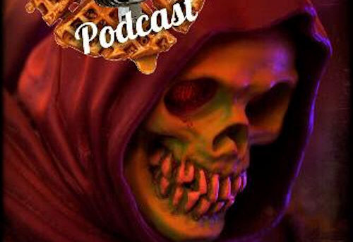 Waffle Mafia Podcast Episode 28 - Skeletor!
