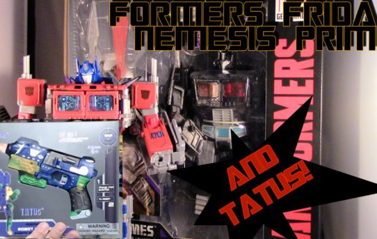 Formers Friday - Nemesis Prime and TATUS!