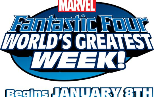 GET READY FOR FANTASTIC FOUR: WORLD'S GREATEST WEEK!