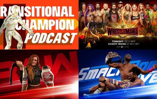 Transitional Champion Podcast Episode 11 - Wrestlemania Killed me. I am dead.