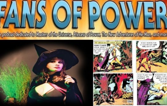 Fans Of Power 188 - Revolution In Rondale Newspaper Strip Review & Witches of MOTU w/Penny Dreadful