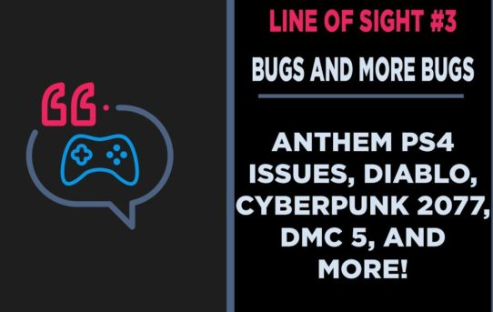 Anthem, Diablo, Cyberpunk 2020, & Devil May Cry 5 Line of Sight #3