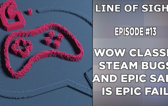 WOW Classic Steam Screwup and Epic Sale is Epic Fail I LOS #13