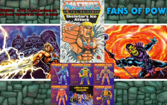"Fans Of Power #216 - MOTU Origins Cardback Art, Ladybird Books ""Skeletor's Ice Attack"" & More!"