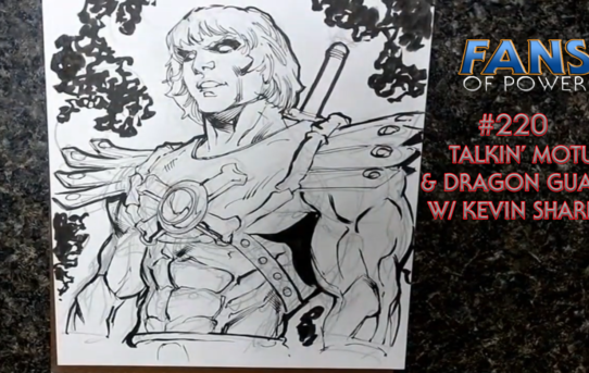 Fans Of Power #220 - Talkin' MOTU & Project Dragon Guard w/ Kevin Sharpe!