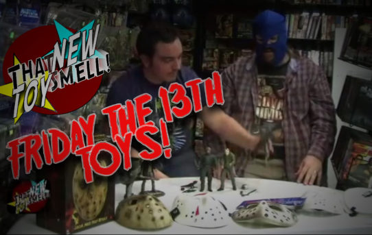 That New Toy Smell Episode 16 - Friday the 13th Toys! COMPLETE!