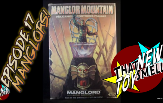 That New Toy Smell Flashback - Episode 17 Manglors!