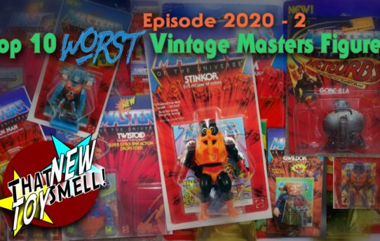 That New Toy Smell Episode 2020 - 2: Top 10 WORST Vintage Masters of the Universe Figures!