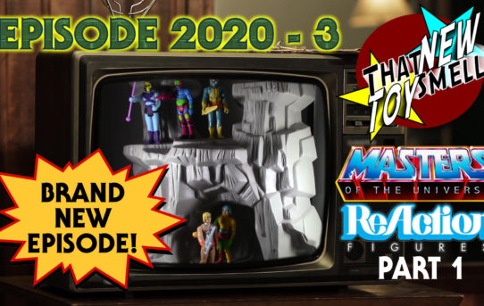 That New Toy Smell Episode 2020 - 3 MOTU ReAction Part 1