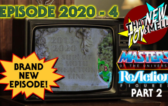 That New Toy Smell Episode 2020 - 4 MOTU ReAction Part 2