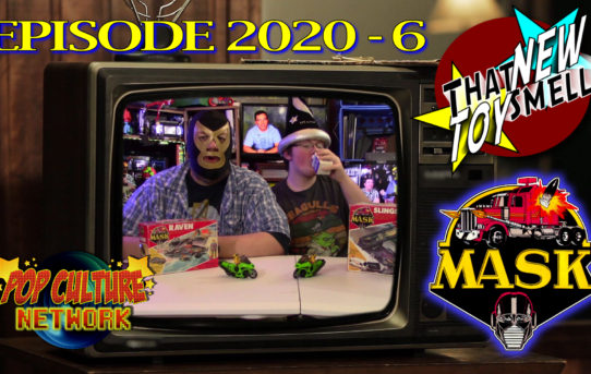 That New Toy Smell Episode 2020 - 6: M.A.S.K.