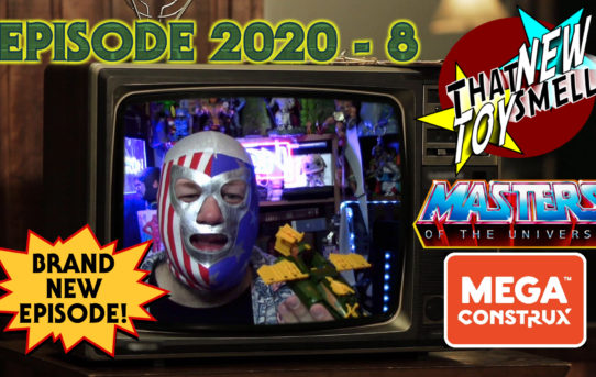 That New Toy Smell Episode 2020 - 8: Mega Construx Masters Of The Universe